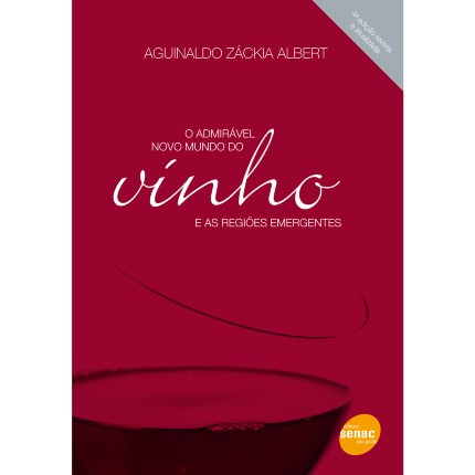 Livro---O-Admiravel-Novo-Mundo-do-Vinho-e-as-Regioes-Emergentes---Aguinaldo-Zackia-Albert_0